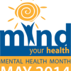 Mind Your Health--Mental Health Month May 2014